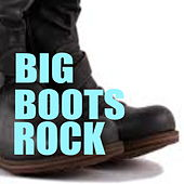 Big Boots Rock by Various Artists