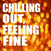 Chilling Out, Feeling Fine de Various Artists