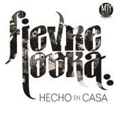 Hecho en Casa by Fievre Looka