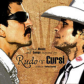 Original Music and Songs Inspired by: Rudo y Cursi by Various Artists