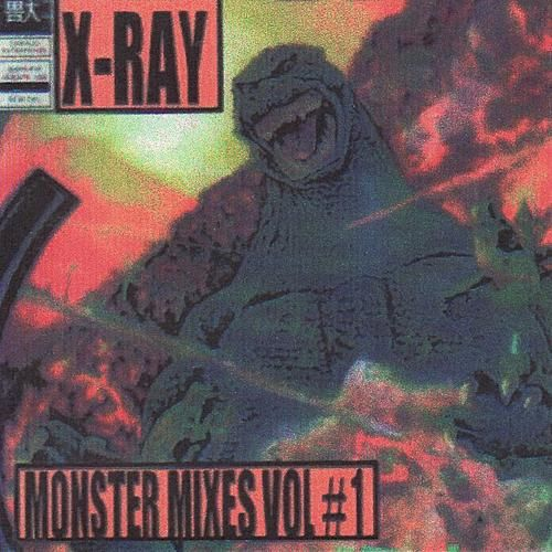 Monster Mixes Vol. 1 by X-Ray