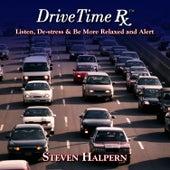 Drive Time Rx von Steven Halpern