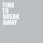 Time To Break Away by Various Artists