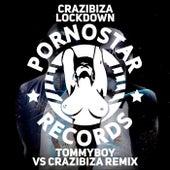 Lockdown (Tommyboy Vs Crazibiza Remix) by Crazibiza