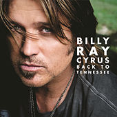 Back To Tennessee by Billy Ray Cyrus