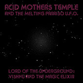 Lord of the Underground - Vishnu and the Magic Elixir by Acid Mothers Temple