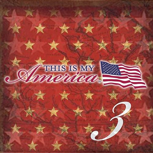 This Is My America Volume 3 by Various Artists