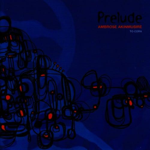 Prelude: to Cora by Ambrose Akinmusire