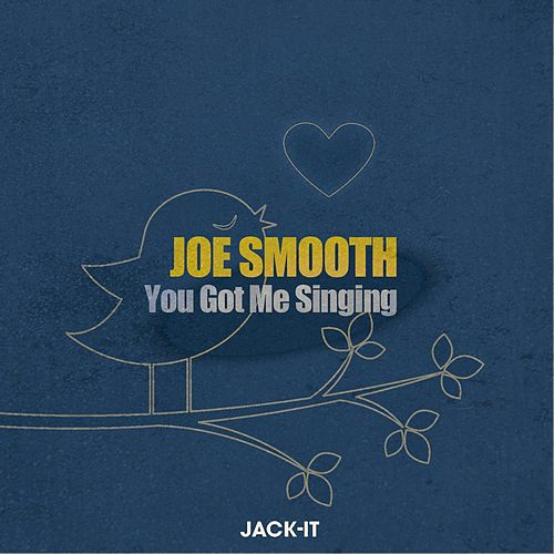 You Got Me Singing by Joe Smooth