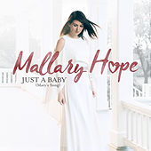 Just A Baby (Mary's Song) by Mallary Hope