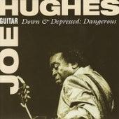 Down & Depressed: Dangerous by Joe