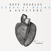 Spark Of Being: Soundtrack di Dave Douglas