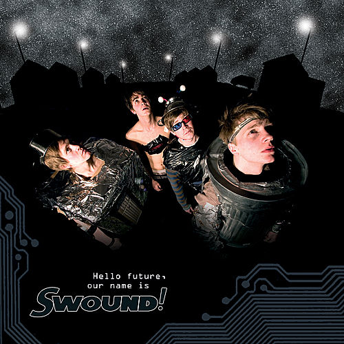 Hello Future, Our Name is Swound! by Swound!