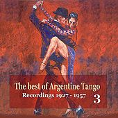 The best of Argentine Tango Vol. 3 / 78 rpm recordings 1927 - 1957 by Various Artists
