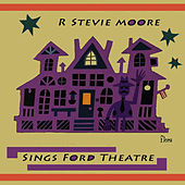 Sings Ford Theatre by R Stevie Moore