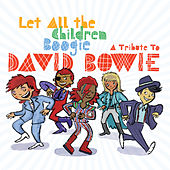 Let All The Children Boogie: A Tribute to David Bowie de Various Artists