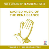 Sacred Music Of The Renaissance (1000 Years Of Classical Music, Vol. 3) von Various Artists
