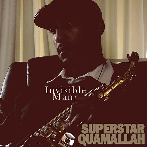 Invisible Man by Superstar Quamallah