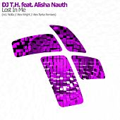 Lost In Me (feat. Alisha Nauth) von Dj T.H.