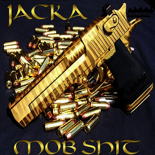 Mob Shit Single by The Jacka