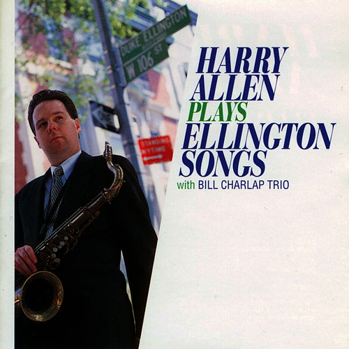Harry Allen Plays Ellington Songs by Harry Allen