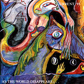 As The World Disappears by Current 93