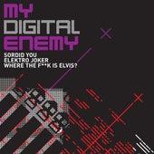 Where The F**K Is Elvis? by My Digital Enemy