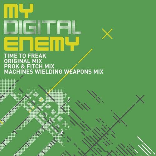 Time To Freak by My Digital Enemy
