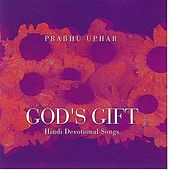 Prabhu Uphar - God's Gift: Hindi Devotional Songs by Various Artists