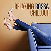 Relaxing Bossa Chillout von Various