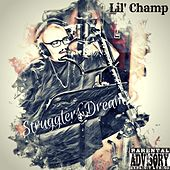 Strugglers Dream by Lil' Champ