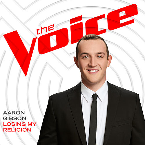 Losing My Religion (The Voice Performance) by Aaron Gibson