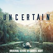 Uncertain (Original Score) by Daniel Hart