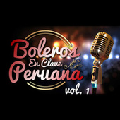 Boleros en Clave Peruana, Vol. 1 de Various Artists