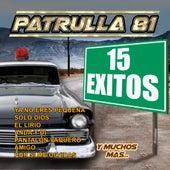 15 Exitos by Patrulla 81