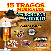 15 Tragos Musicales Pa Chupar Vidrio by Various Artists