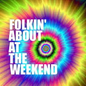 Folkin' About At The Weekend von Various Artists