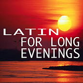 Latin For Long Evenings by Various Artists