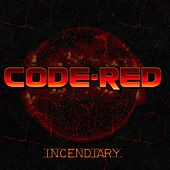 Incendiary by Code Red