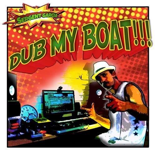 Dub Mu Boat by Sergent Garcia