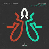 Fly Song (Incl. Max Chapman Remix) von The Deepshakerz