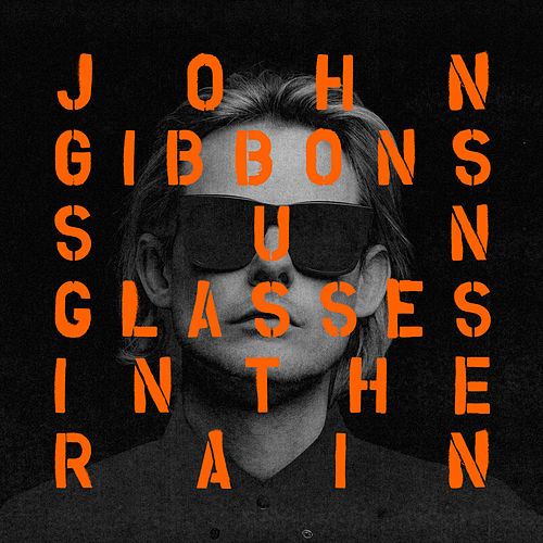 Sunglasses in the Rain (Radio Edit) by John Gibbons