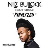 Paralyzed by Nile Bullock