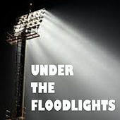 Under The Floodlights by Various Artists