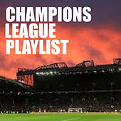 Champions League Playlist by Various Artists