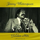 Jimmy Whiterspoon Golden Hits (All Tracks Remastered 2017) de Jimmy Witherspoon