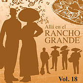 Allá en el Rancho Grande (Vol. 18) de Various Artists