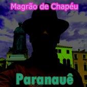 Paranauê de Magrão de Chapéu