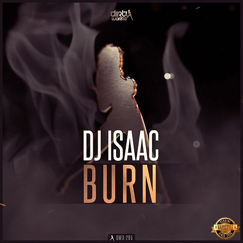 Burn by DJ Isaac