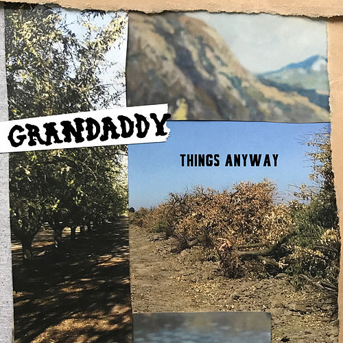Things Anyway by Grandaddy
